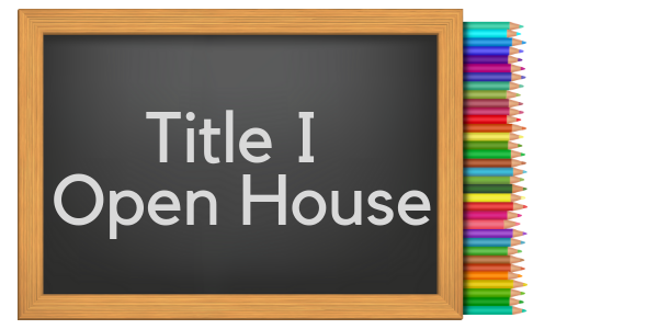 Title 1 Open House - In case you missed it