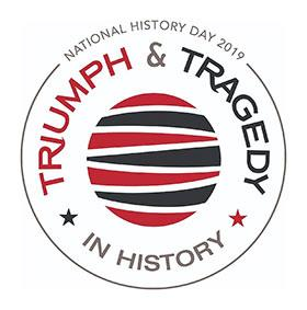 National History Day 2019 - Triump and Tragedy In History