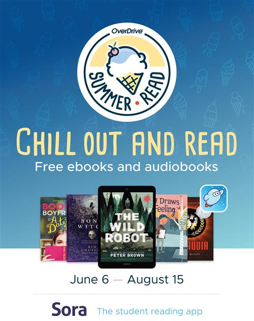 Chill Out and Read this summer. Free ebooks and audiobooks are available using the Sora app in Clever.