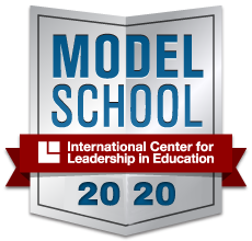 2020 Model School - International Center for Leadership in Education