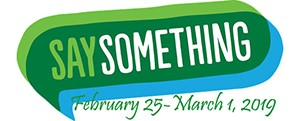 February 25th-March 1st is Say Something Week