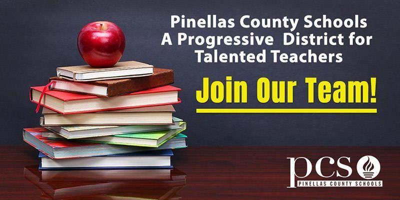 Pinellas County Schools  A Progressive  District for  Talented Teachers - Join Our Team